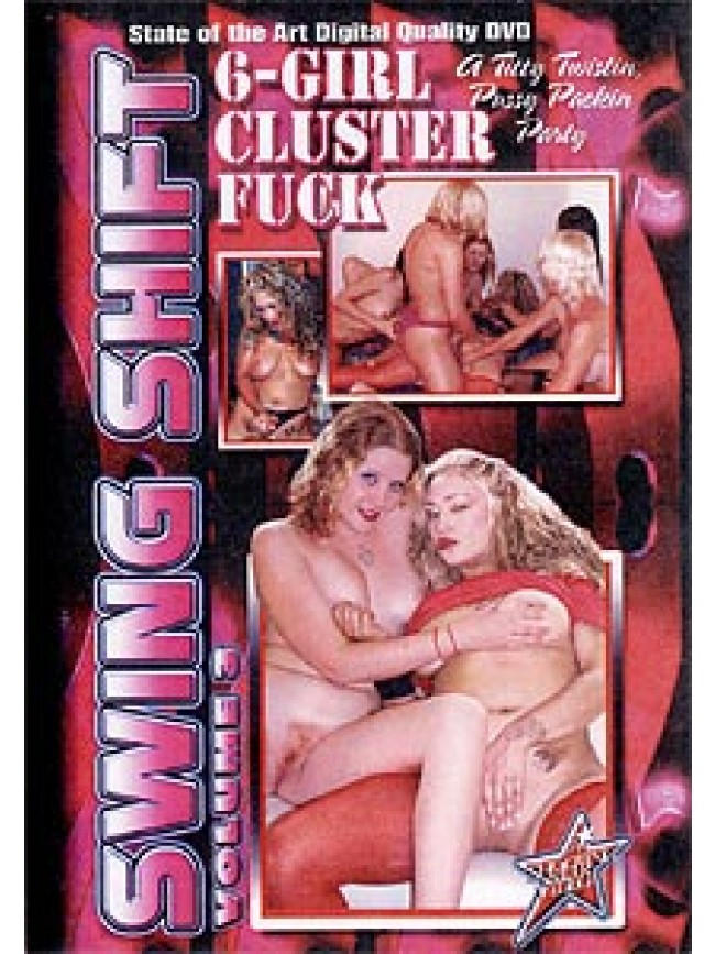 Swing Shift -003 6 Girl Cluster Fuck