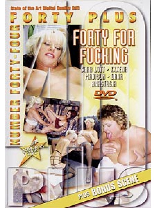 Forty Plus -044 Forty For Fucking