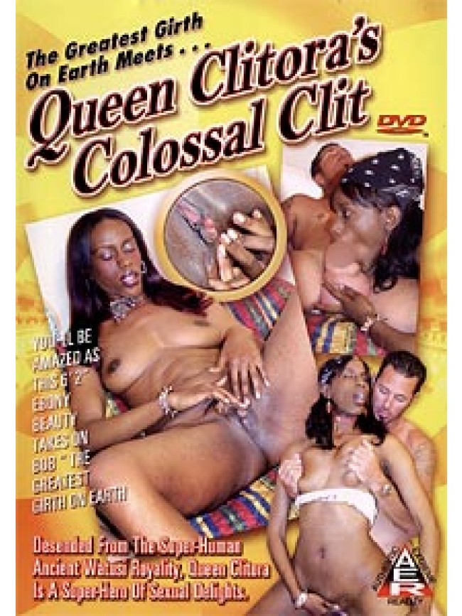 Queen Clitoras Colossal Clit