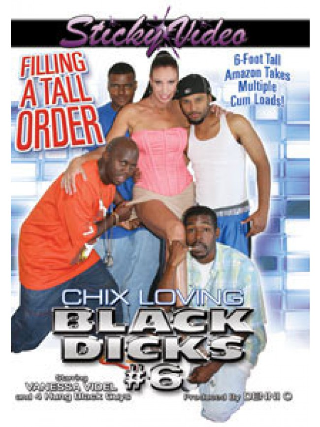 Chix Loving Black Dicks -006 Filling A Tall Order