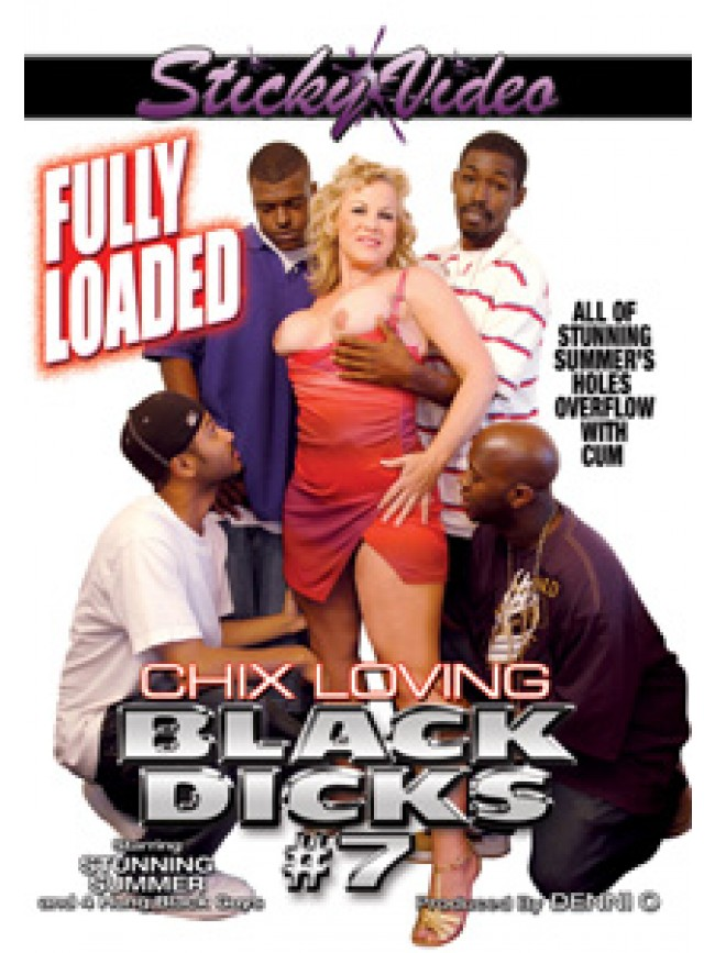 Chix Loving Black Dicks -007 Fully Loaded